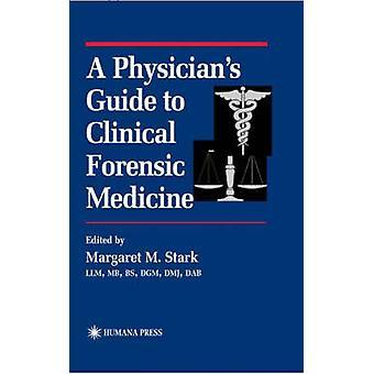 Een gids van de artsen voor klinische forensische geneeskunde door Stark & Margaret M.