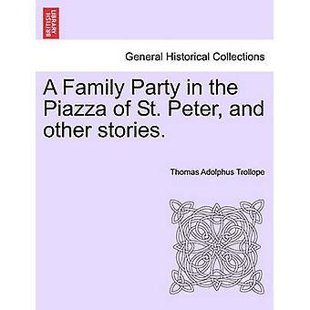 En familie fest i Piazza af St. Peter og andre historier. af Trollope & Thomas Adolphus