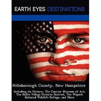 Hillsborough County New Hampshire herunder dens historie The Currier Museum for kunst The Hollis landsby historiske distrikt The Wapack National Wildlife Refuge, og mere af Black & Johnathan