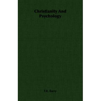 Christianity And Psychology by Barry & F.R.