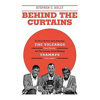 Behind The Curtains with The VOLCANOS Storm Warning And The Grammy Award                              Winning TRAMMPS Disco Inferno by Kelly & Stephen C.