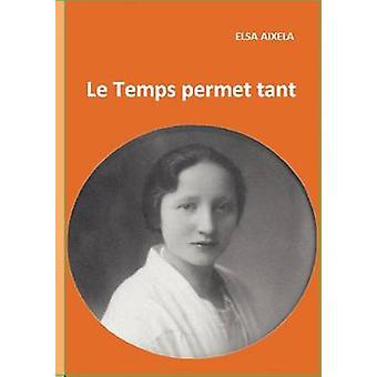 Le Temps permet tant by Aixela & Elsa