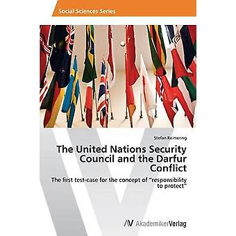 The United Nations Security Council and the Darfur Conflict by Reimering Stefan