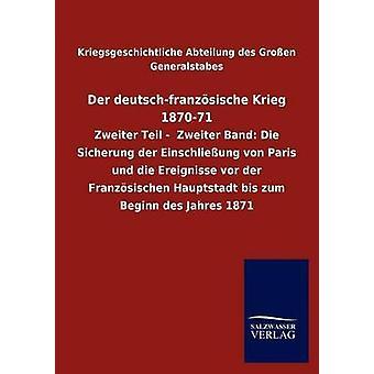 Der deutschfranzsische Krieg 187071 da Kriegsgeschichtliche Abteilung des Gro