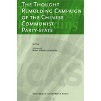 The Thought Remolding Campaign of the Chinese Communist Partystate by Ping & Hu
