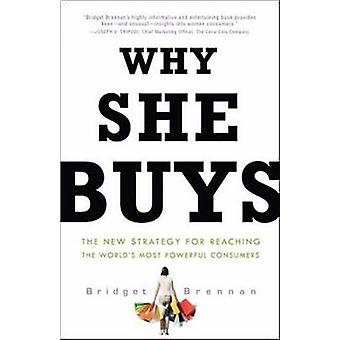 Why She Buys - The New Strategy for Reaching the World's Most Powerful