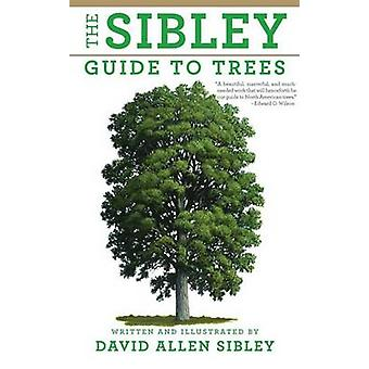 The Sibley Guide to Trees by David Allen Sibley - David Allen Sibley