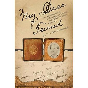 My Dear Friend - The Civil War Letters of Alva Benjamin Spencer - 3rd