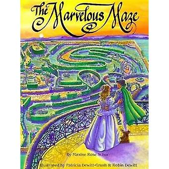 The Marvelous Maze by Maxine Schur - Patricia Dewitt- Grush - Robin D