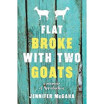 Flat Broke with Two Goats by Jennifer McGaha - 9781492655381 Book