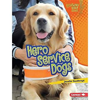 Hero Service Dogs by Jennifer Boothroyd - 9781512425413 Book