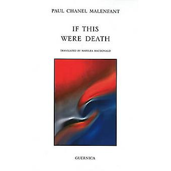 If This Were Death by Paul Chanel Malenfant - Marylea McDonald - 9781