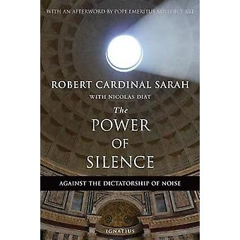 The Power of Silence - Against the Dictatorship of Noise by Cardinal R