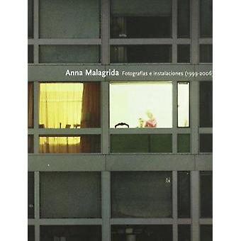 Anna Malagrida 1999-2006 by Marta Gili - Monica Regas - 9788496540279