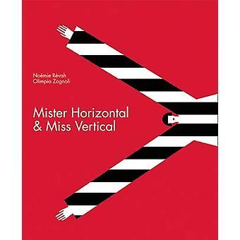 Mister Horizontal & Miss Vertical by Noemie Revah - Olimpia Zagnoli -