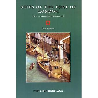 Ships of the Port of London - First to Eleventh Centuries AD by Peter
