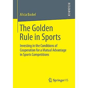 The Golden Rule in Sports Investing in the Conditions of Cooperation for a Mutual Advantage in Sports Competitions by Bockel & Alicia