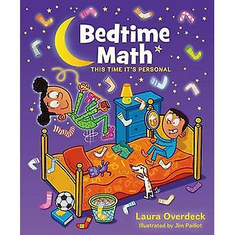 Bedtime Math 2 - This Time It's Personal by Laura Overdeck - Jim Paill