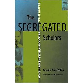 Die Segregated Scholars-Black Social Scientists and the Creation of