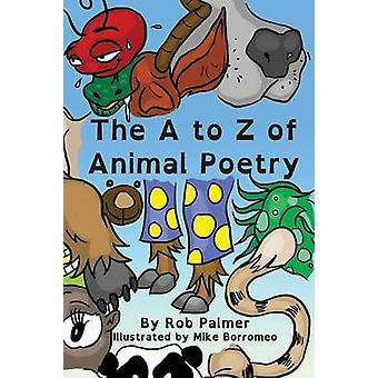 The A to Z of Animal Poetry by Palmer & Rob