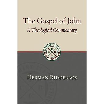 The Gospel of John - A Theological Commentary by The Gospel of John - A