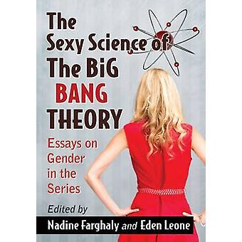The Sexy Science of the Big Bang Theory - Essays on Gender in the Seri