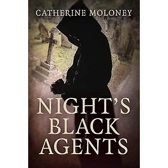 Nights Black Agents by Catherine Moloney
