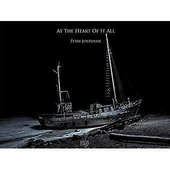 Petri Juntunen - At the Heart of It All by Petri Juntunen - 9783775743