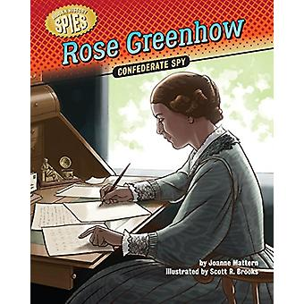 Rose Greenhow - Confederate Spy by Joanne Mattern - 9781634402811 Book