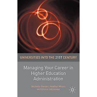 Managing Your Career in Higher Education Administration by Gander & Michelle
