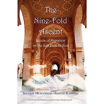 The NineFold Ascent by Kabbani & Shaykh Muhammad Hisham