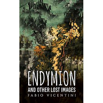 Endymion and Other Lost Images by Fabio Vicentini