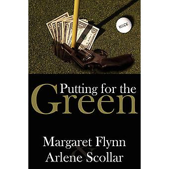 Putting for the Green by Flynn & Margaret