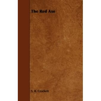 The Red Axe by Crockett & S. R.