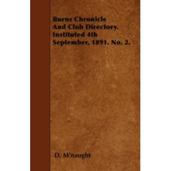 Burns Chronicle And Club Directory. Instituted 4th September 1891. No. 2. by Mnaught & D.