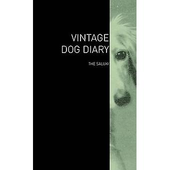 The Vintage Dog Diary  The Saluki by Various
