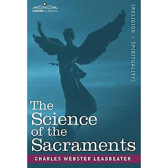 The Science of the Sacraments par Leadbeater et Charles Webster