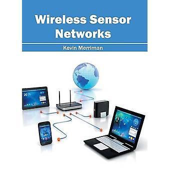 Wireless Sensor Networks by Merriman & Kevin