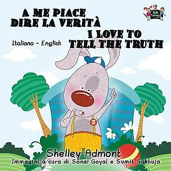 A me piace dire la verit I Love to Tell the Truth Italian English Bilingual Edition by Admont & Shelley
