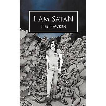 I Am Satan by Hawken & Tim