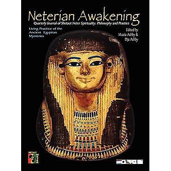 NETERIAN AWAKENING Journal of Shetaut Neter Culture and Practice by Ashby & Muata