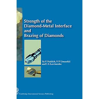Strength of the DiamondMetal Interface and Soldering of Diamonds by Naidich & Yu I.