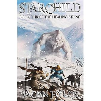 The Healing Stone by Taylor & Vacen