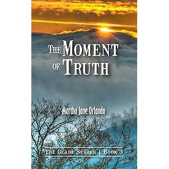 The Moment of Truth by Orlando & Martha Jane