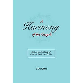 A Harmony of the Gospels by Pape & Mark