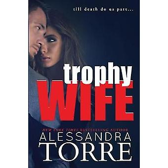 Trophy Wife by Torre & Alessandra