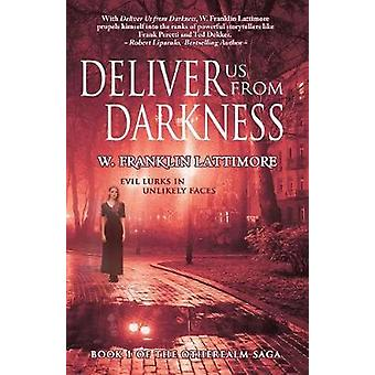 Deliver Us From Darkness by Lattimore & W. Franklin