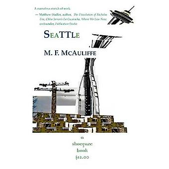seattle a novella by McAuliffe & M. F.