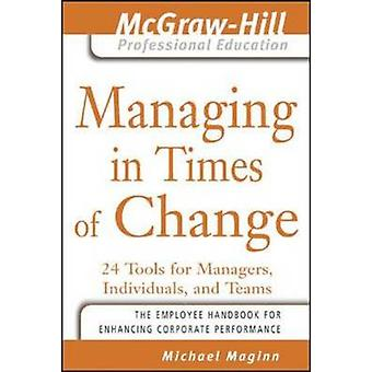 Managing in Times of Change by Michael D. Maginn - 9780071449113 Book