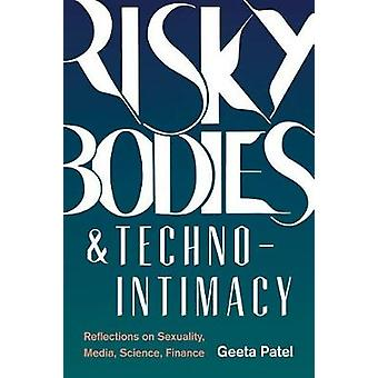 Risky Bodies & Techno-Intimacy - Reflections on Sexuality - Media